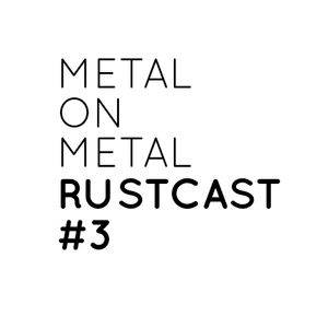 Metal On Metal RustCast #3