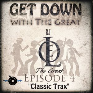 Get Down With the Great Ep. 4 - Classic Trax