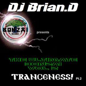 DJ Brian.D - The Ultimate Bonzai Vol 2 Pt.2 (Tranceness)