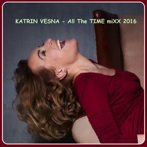 KATRIN VESNA - All The TIME 2016 miXX