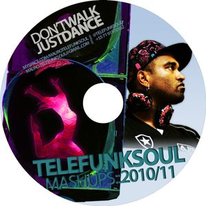 DON´T WALK JUST DANCE #1 (MAURO TELEFUNKSOUL MASHUPS 2010/11)