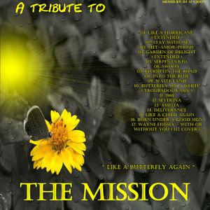 "A tribute to  THE MISSION - "" Like a butterfly again "" - mixed by DJ JJ"