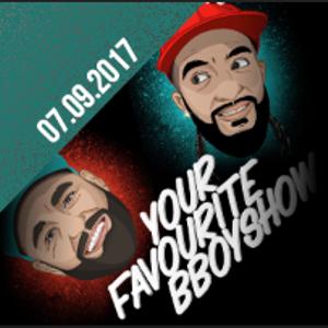 Your fav. Bboysshow vom 07.09.2017!
