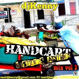 DJ KENNY HANDCART HUSTLERS ANTHEM MIX VOL 3. JUL 2K17