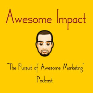 The Awesome Impact Podcast Episode # 8 The  Individual EEEE's of your Marketing Plan Evaluation.