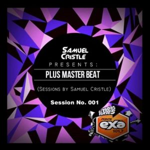 Plus Master Beat - Session No. 1 (Sessions By Samuel Cristle)