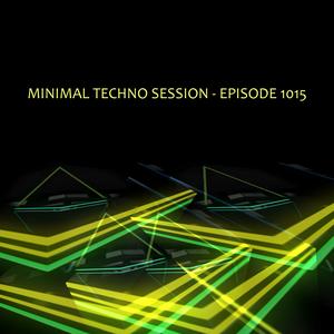 techno minimal session - episode 1015