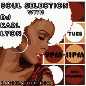 www.danceradiouk.com Soul Selection with Karl Lyon Tuesday 9PM - 6th Nov 2012