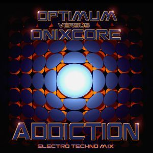 ADDICTION - DJ OPTIMUM vs DJ ONIXCORE
