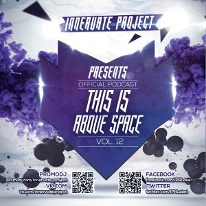 This is above Space vol.12 [ Official podcast by Innervate Project ]