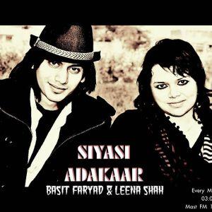 Siyasi Adakaar with Basit Faryad & Leena Shah (Rec.) 27-11-12