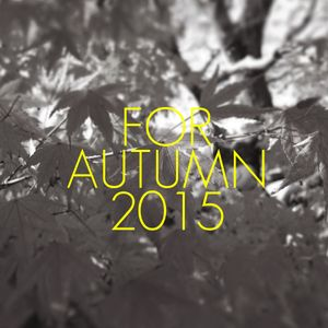 FOR AUTUMN 2015