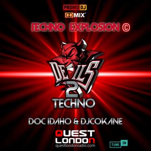 DjCokane Doc Idaho - Techno Explosion Exclusive  001 @ questlondonradio.com - 08.05.2021