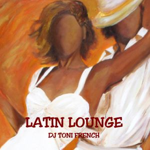 Latin Lounge - dj toni french