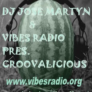 Jose Martyn pres. Groovalicious @ Vibes Radio Station 20 Feb.