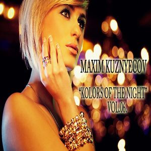 Maxim Kuznyecov - KOLORS OF THE NIGHT Vol.06. (2015-May)