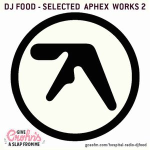 GCASFM - DJ MIX #10 - DJ FOOD (Selected AFX Works 2) EXCLUSIVE