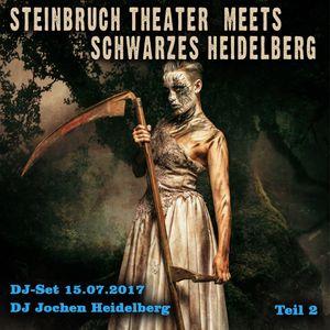 Steinbruch Theater meets Schwarzes Heidelberg - DJ Jochen - Teil 2 - 15.07.17