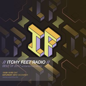 Itchy Feet - Radio Show 023 - Best of 2017 w/Tom Butler-Weeks [December 2017]
