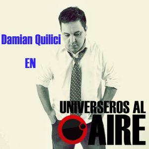 Entrevista a Damian Quilici 06-09-2014 en UNIVERSEROS AL AIRE