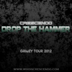Drop The Hammer (Grimey Tour 2012)