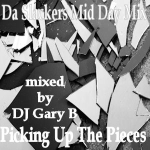 Da Slackers Mid Day Mix Picking Up The Pieces