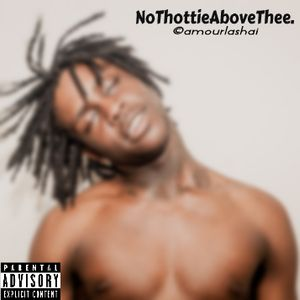 AMOURLASHAI - 'NoThottieAboveThee.' Mix