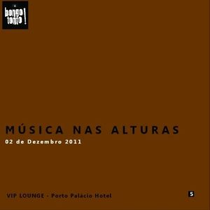 Bongo Tonto! Música nas Alturas - Porto Palácio Hotel - (Vip Lounge 02_12_2011)