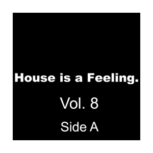 House Is A Feeling Vol. 8 Side A