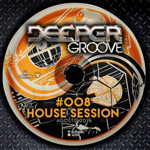 Deeper Groove #008 (HOUSE SESSION)