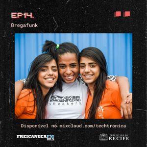 Techtrônica #14 - BregaFunk
