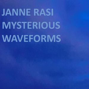 Janne Rasi - Mysterious Waveforms