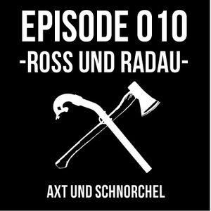 010 - ROSS UND RADAU - AXT UND SCHNORCHEL PODCAST
