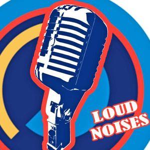 Loud Noises Episode 24