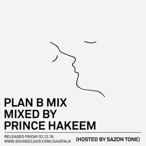 Juug Mix: Plan B Mix (Hosted by Sazon)