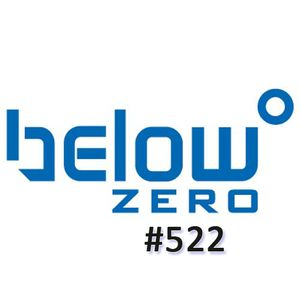 Below Zero Show #522