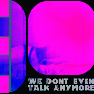 """""""We Don't Even Talk Anymore"""" (J.Simmons & Danny Shawn's b2m Dance Edit)"""