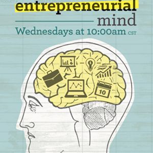 Entrepreneurial Mind - 20 Ron Samuels w/Kane Harrison & Dr. Jeff Cornwall