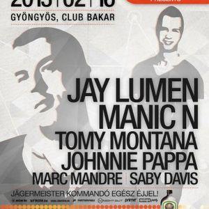 Manic N & Saby Davis - Live @ Club Bakar Gyöngyös Mistique Party 2013.02.16.