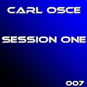"Carl Osce - Session One ""PODCAST"" #007"