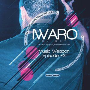IWARO - MUSIC WEAPON - Episode #3