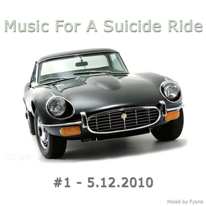 Music For A Suicide Ride #1 - 5.12.2010 - mixed by Fyono