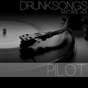 Drunksongs Mixtape #01: PILOT