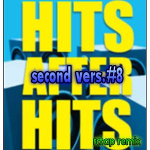 HITS AFTER HITS VERS. #8/RCTAP REMIX