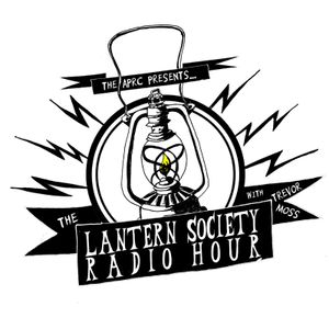 The Lantern Society Radio Hour, Hastings. Episode 8. 3/8/17.
