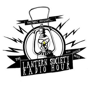 The Lantern Society Radio Hour Episode 8 3/8/17