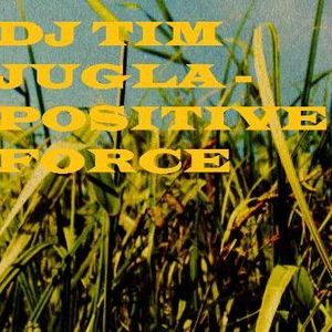 DJ Tim Jugla - Positive Force