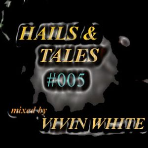 Vivin White - Hails & Tales#005(C'EST DU LOUNGE MIX)