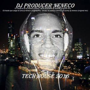 Tech House 2016 - Dj Neneco