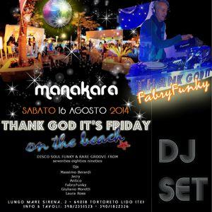 Fabry Funky djset -T.G.i.F. on the beach MANAKARA Tortoreto lido 16.08.14